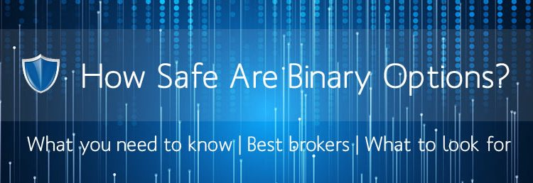 Is trading binary options safe